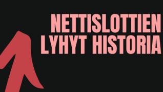 Nettislottien lyhyt historia